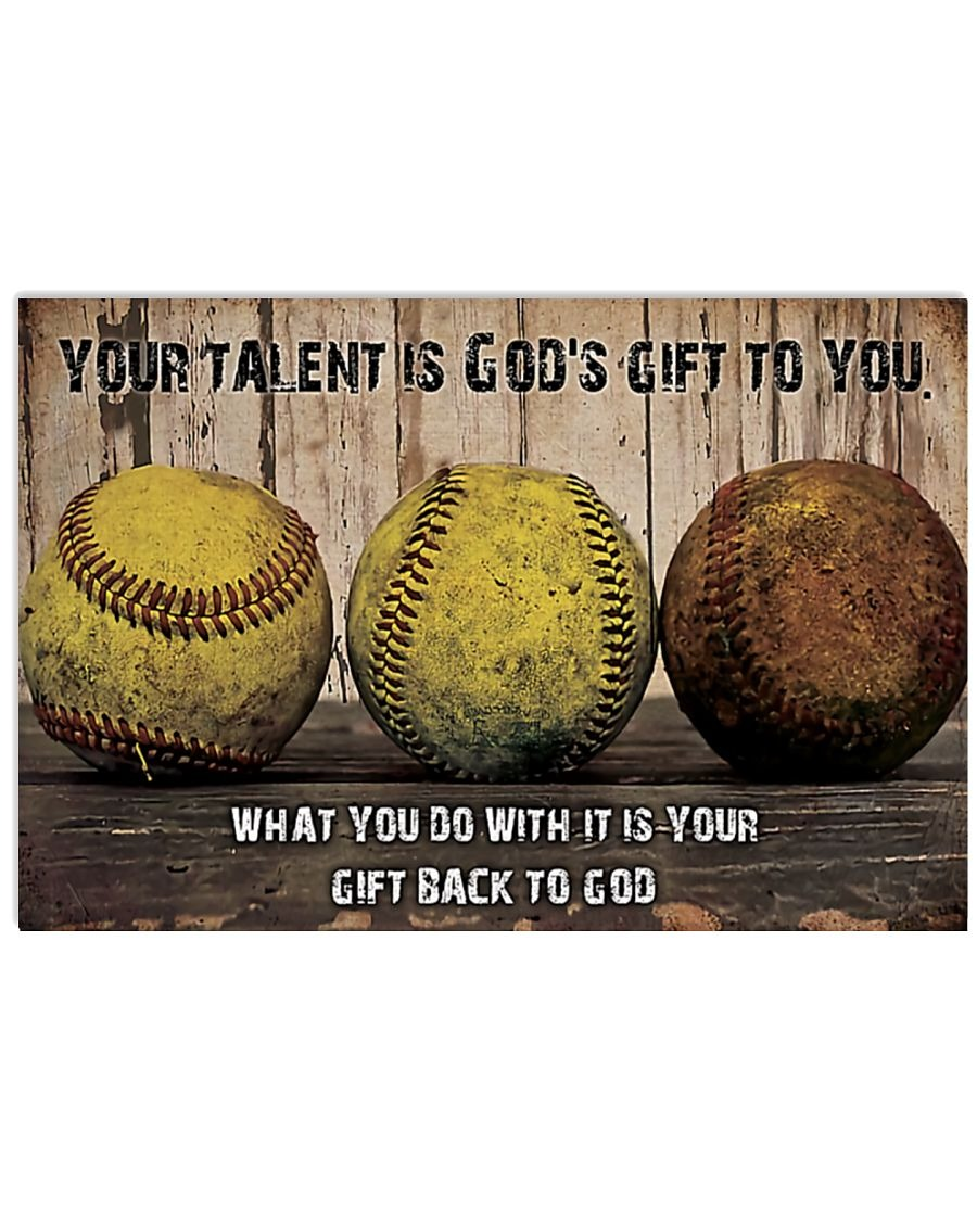 Softball Your Talent Is God's Gift To You What You Do With It Is Your Gift Back To God Poster