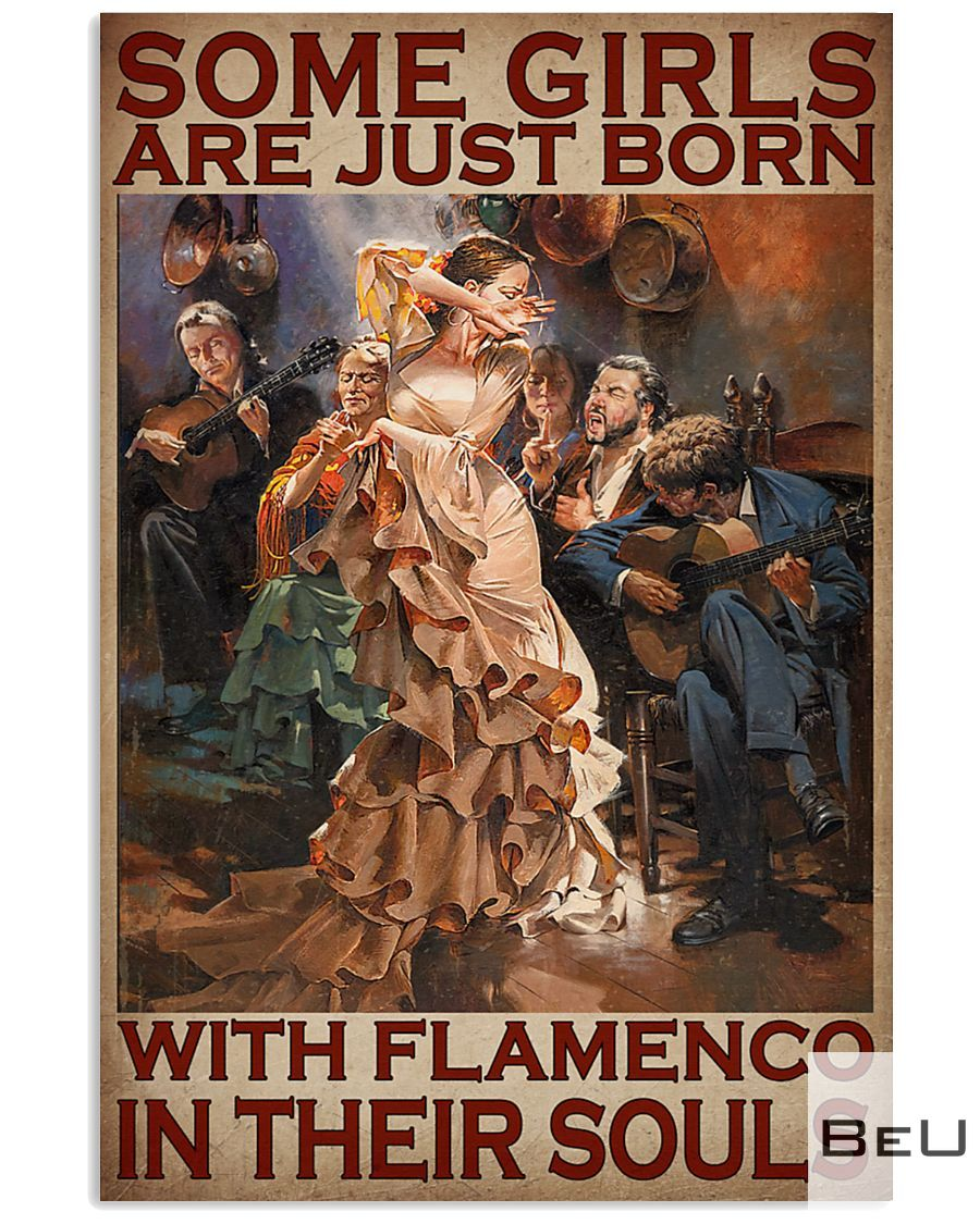 Some girls are just born with flamenco in their souls poster