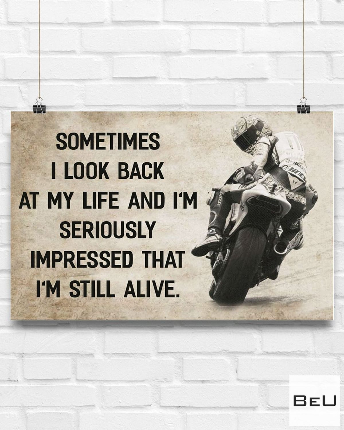 Sometimes I Look Back At My Life And I'm Seriously Impressed That I'm Still Alive Poster x