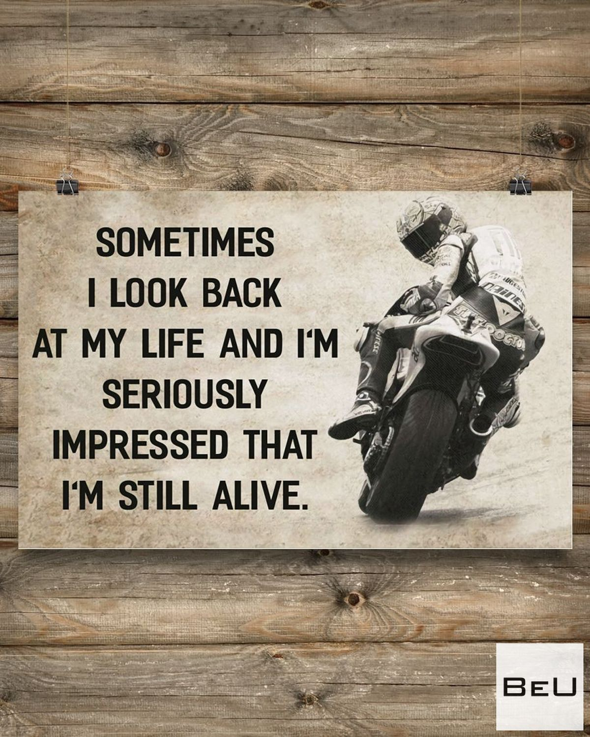 Sometimes I Look Back At My Life And I'm Seriously Impressed That I'm Still Alive Poster z