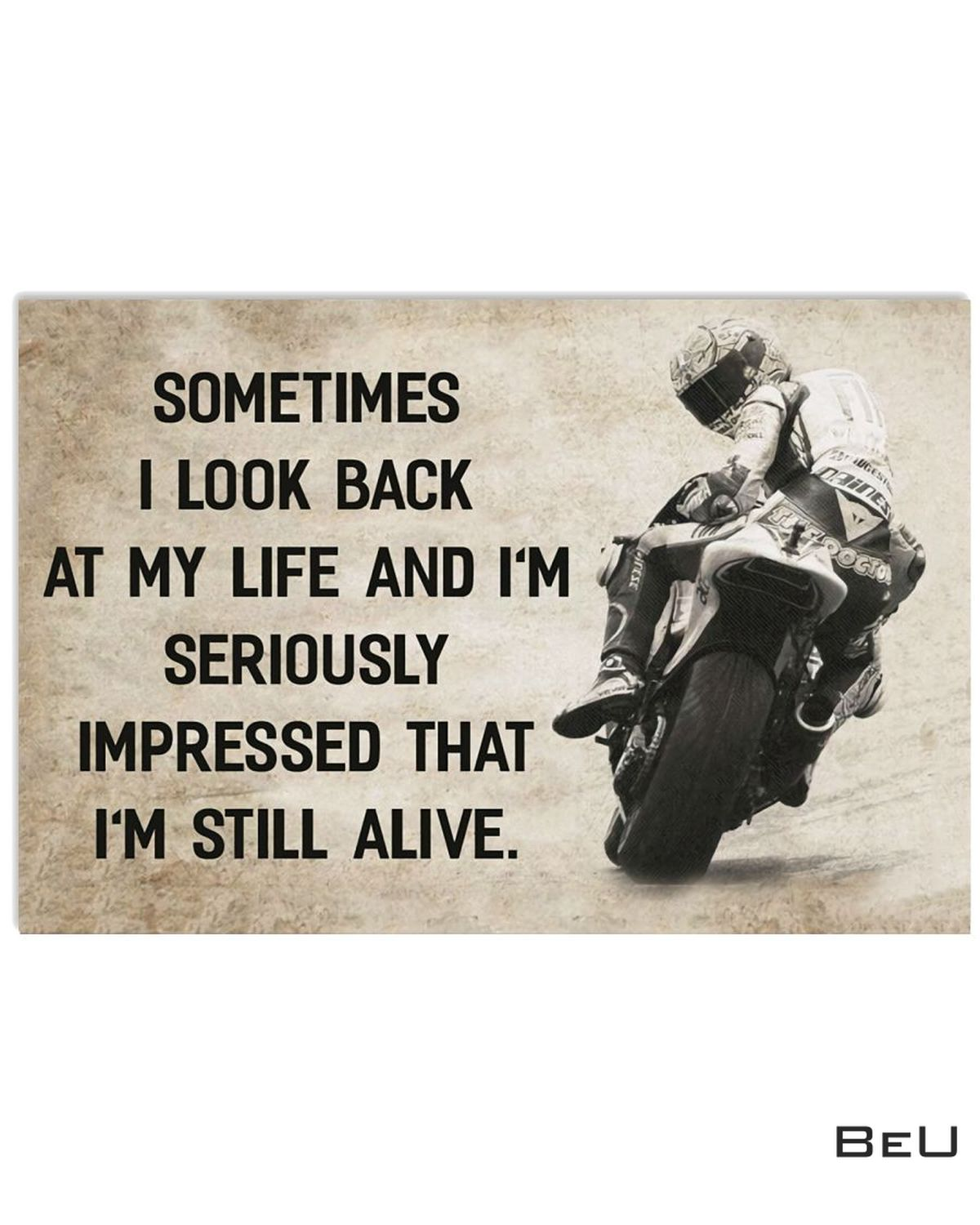 Sometimes I Look Back At My Life And I'm Seriously Impressed That I'm Still Alive Poster