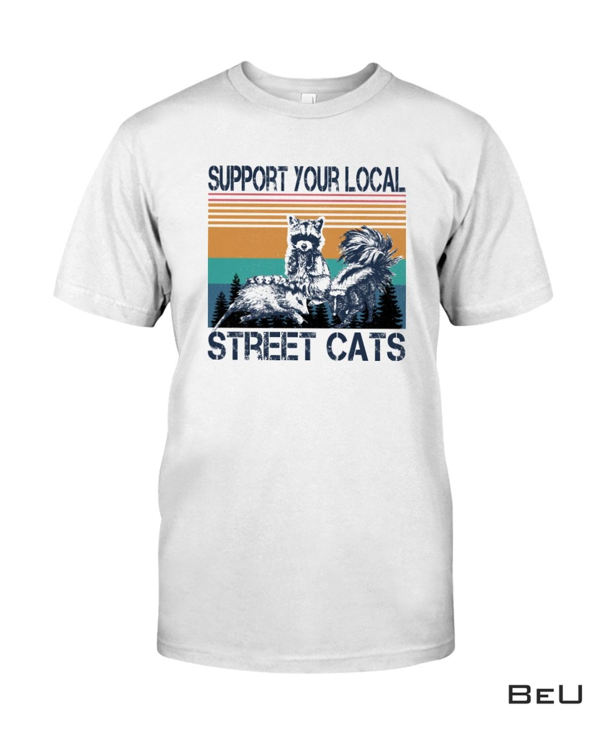 Support Your Local Street Cats Shirt, hoodie, tank top