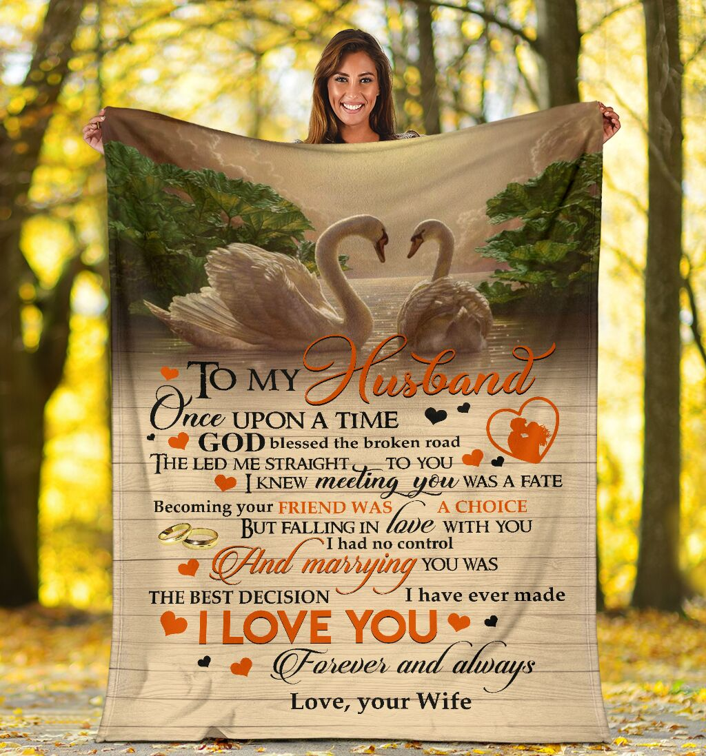 Swans To my husband Once upon a time God blessed the broken road the led me straight to you fleece blanket