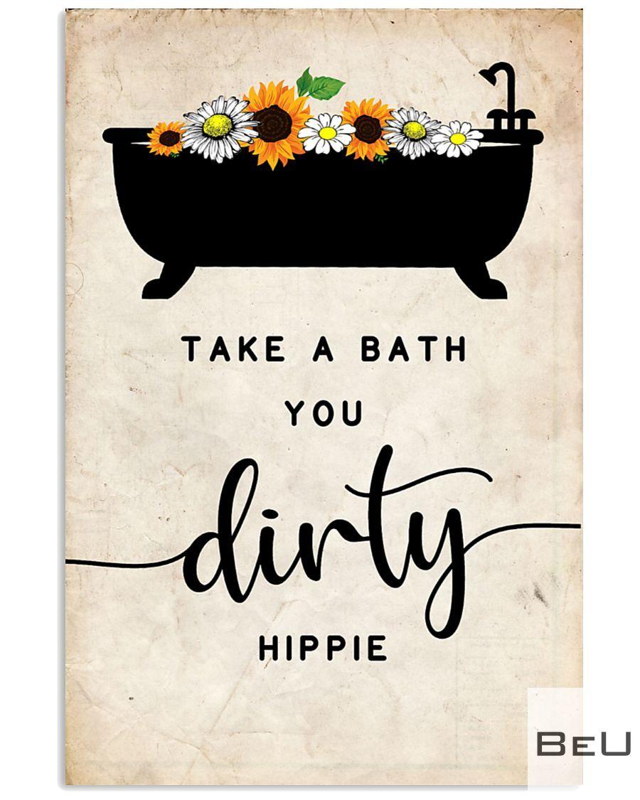 Take a bath you dirty hippie poster