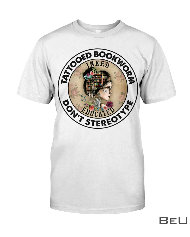 Tattooed Bookworm Don't Stereotype Shirtz