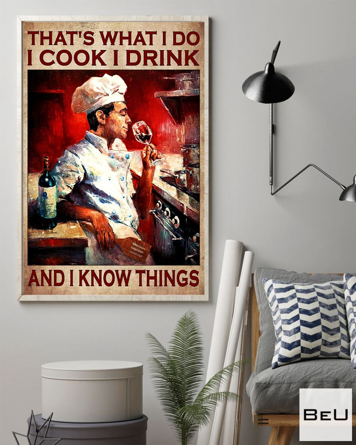 Buy In US That What I Do I Cook Drink And I Know Things Poster