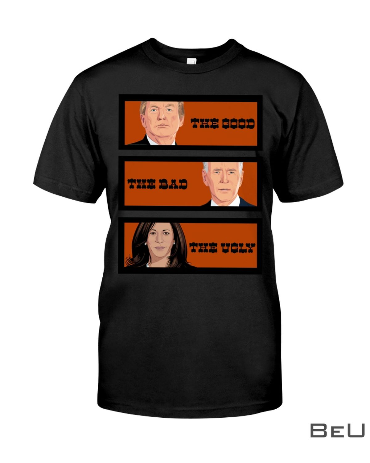 The Good The Bad The Ugly Trump And Biden Shirt