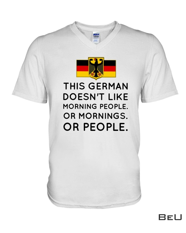Amazon This German Doesn't Like Morning People Or Mornings Or People Shirt, hoodie, tank top