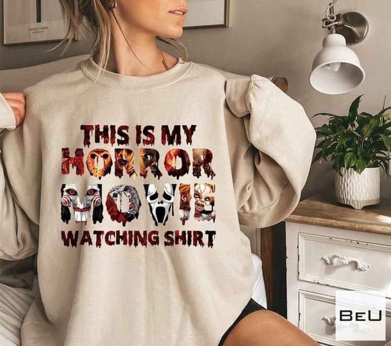 Nice This Is My Horror Movie Watching Shirt