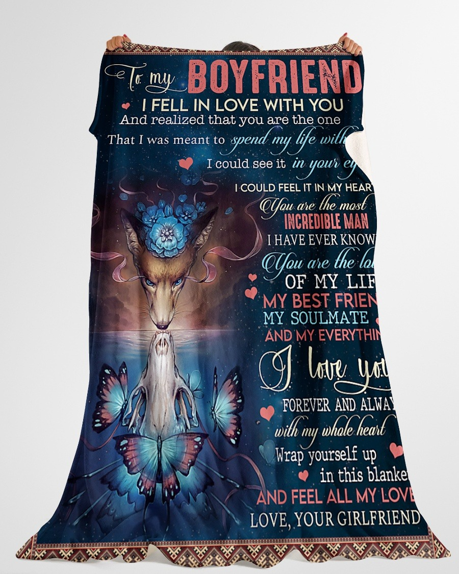 To My Boyfriend I Fell In Love With You And Realized That You Are The One Girlfriend Fleece Blanket4