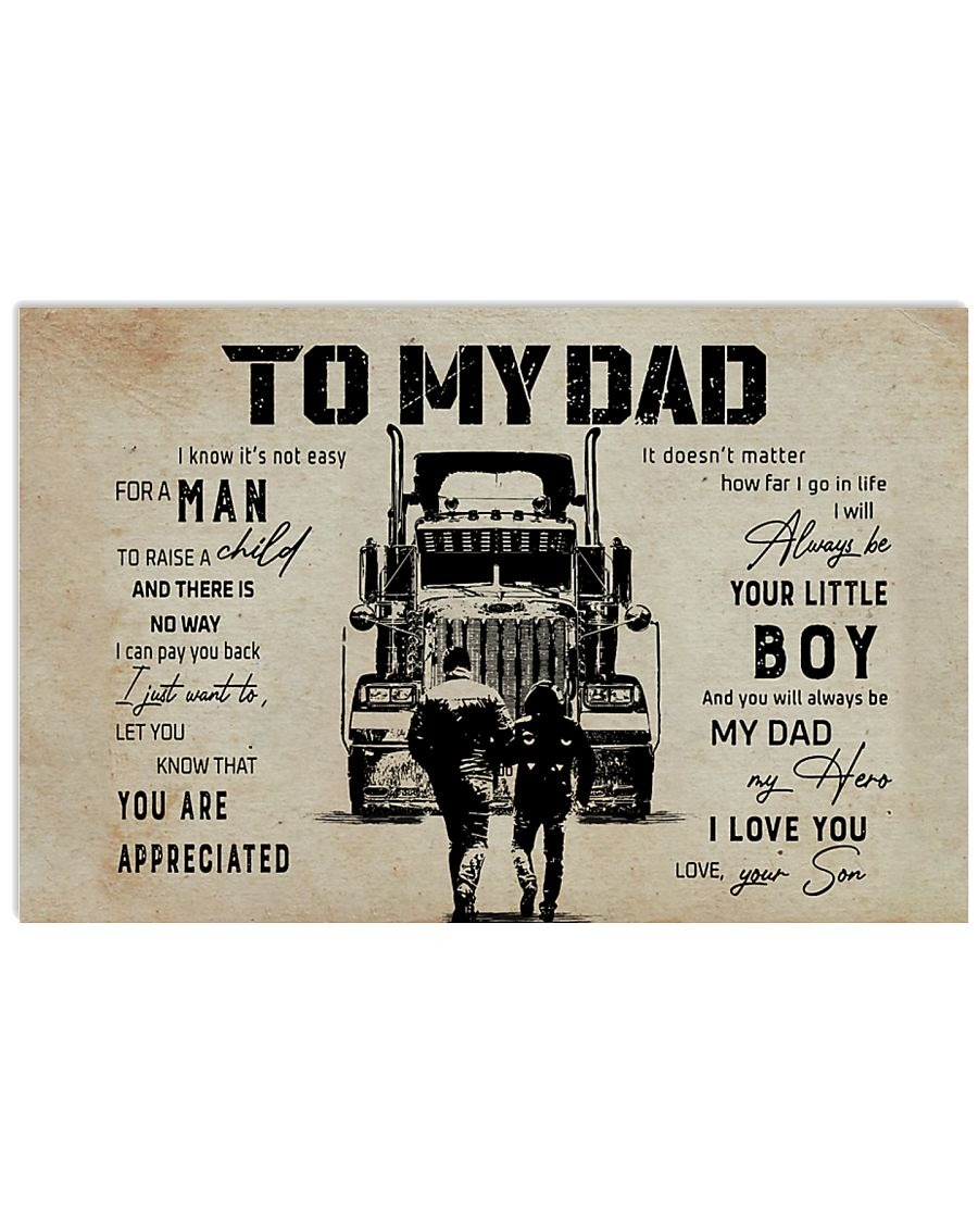 To My Dad I Know It's Not Easy For A Man To Raise A Child And There Is No Way I Can Pay You Back Trucker Poster
