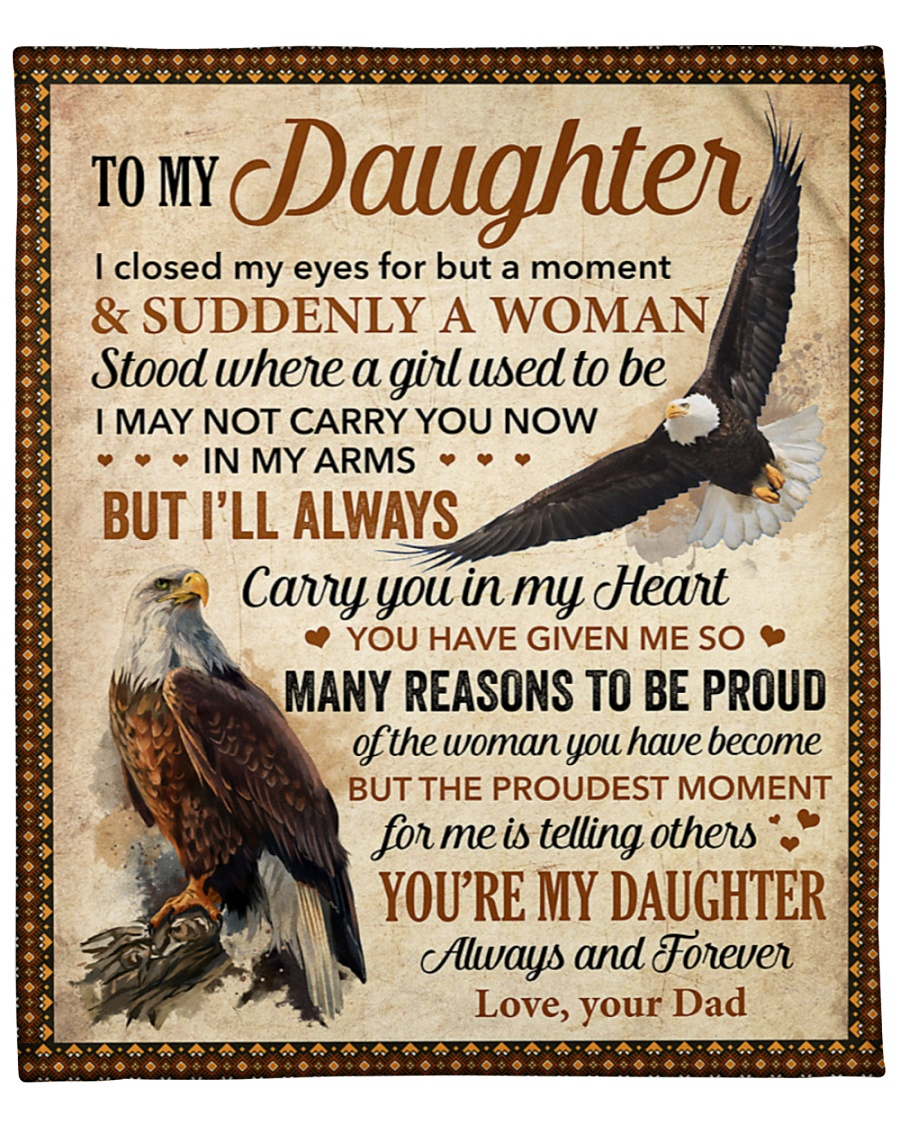 To My Daughter I Closed My Eyes For But A Moment Eagle Fleece Blanket