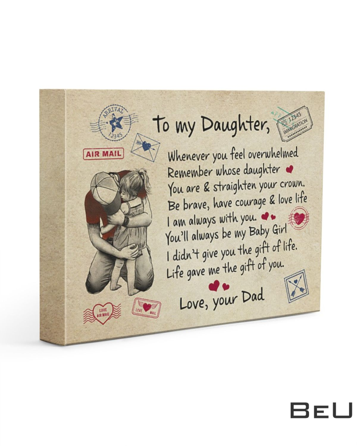 To My Daughter Whenever You Feel Overwhelmed Remember Whose Daughter You Are Canvas
