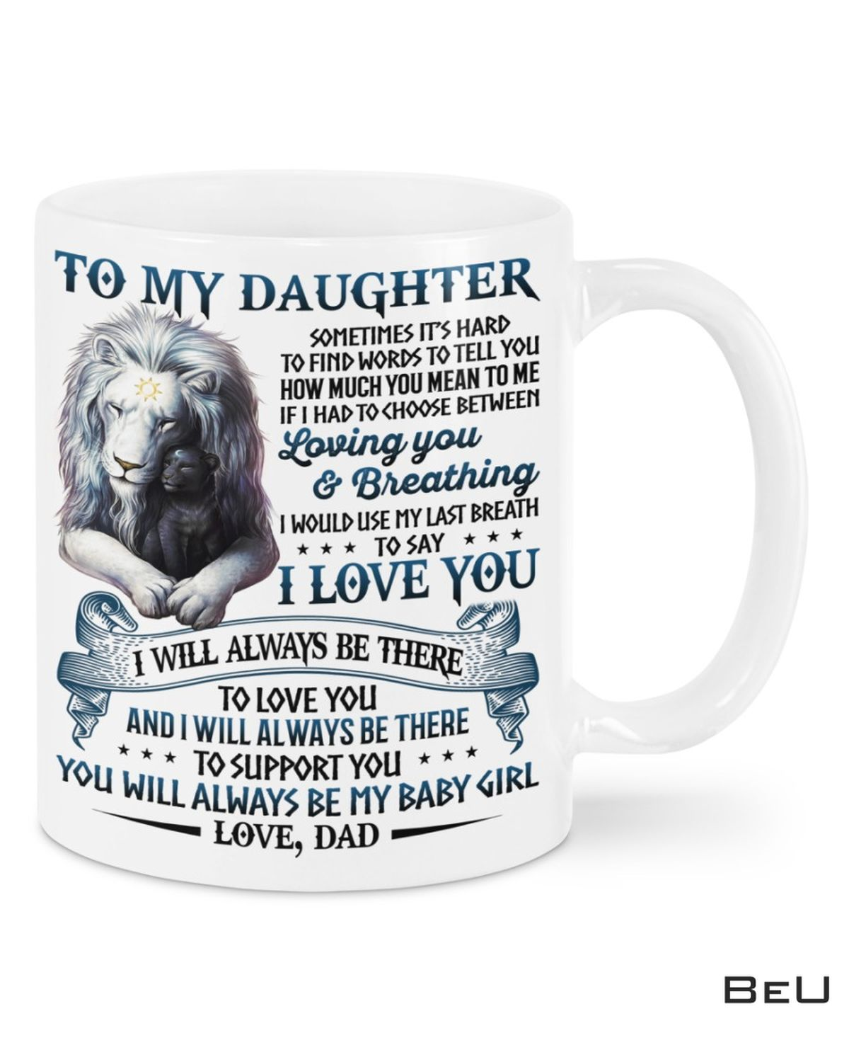Gorgeous To My Daughter You Will Always Be My Baby Girl Love Dad Mug