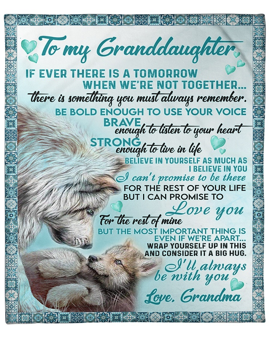 To My Granddaugher If Ever There Is A Tomorow When We're Not Together I'll Always Be With You Grandma Fleece Blanket