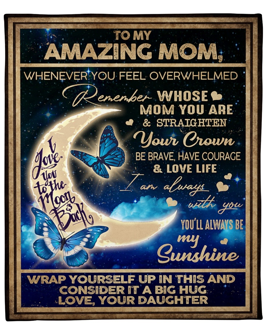 To my amazing son whenever you feel overwhelmed remember whose mom you are and straighten your crown Moon fleece blanket 4