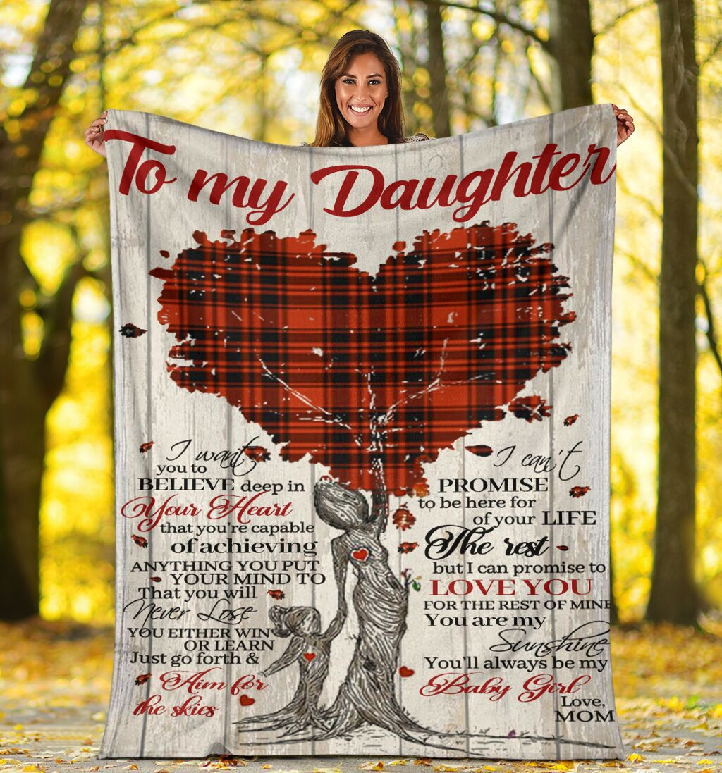 To my daughter i want you to believe deep in your heart that you are capable fleece blanket 1