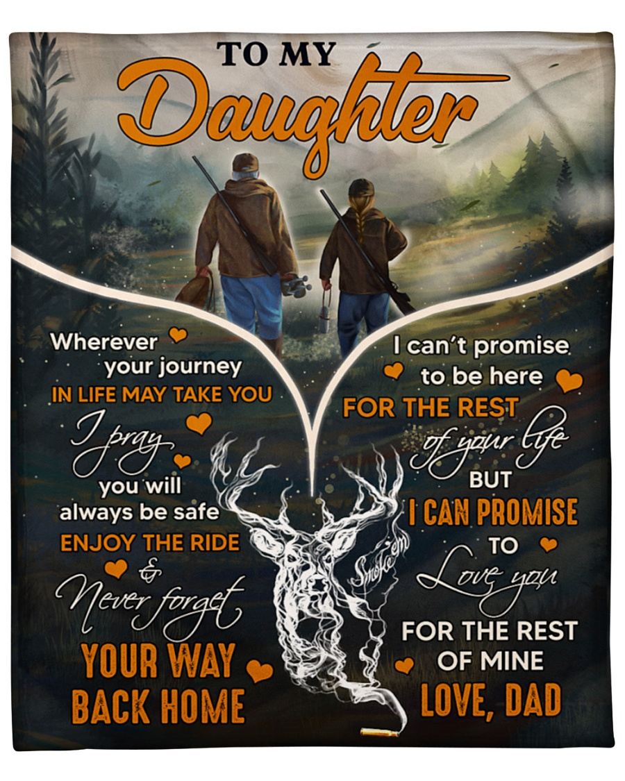 To my daughter wherever your journey in life may take you Hunting Dad fleece blanket