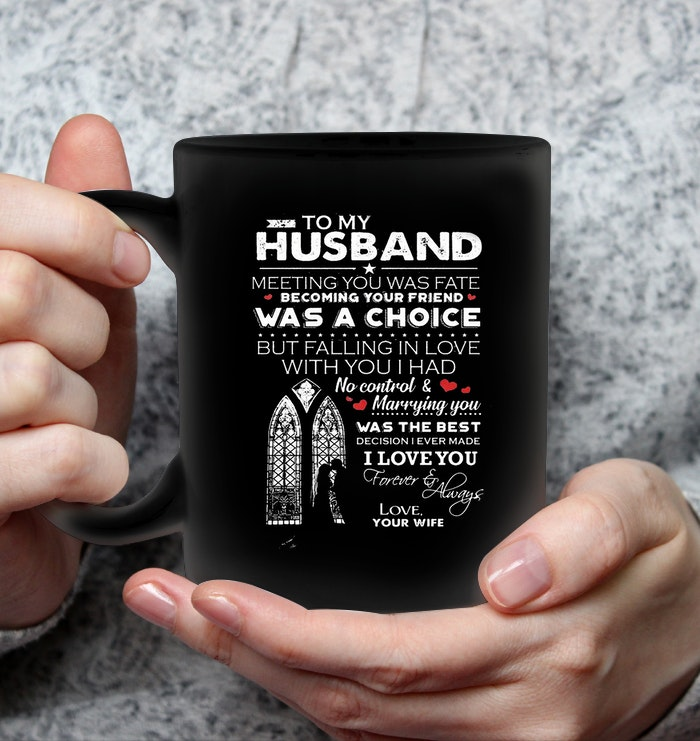 To my husband meeting you was fate mug