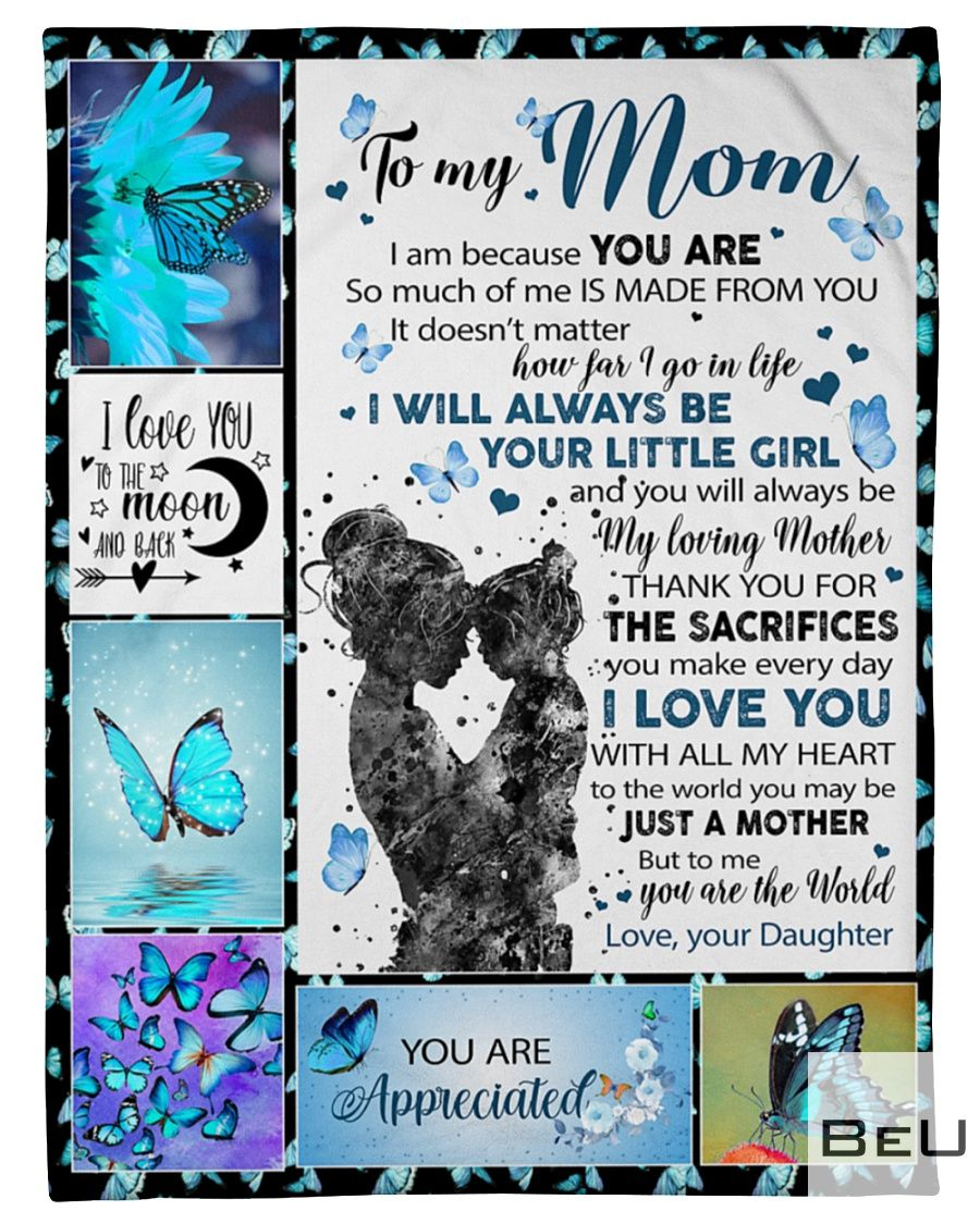 To my mom I am because you are so much of me is made from you fleece blanket