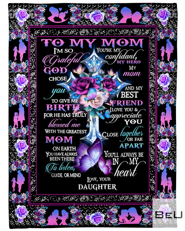 To my mom I'm so grateful you're my confidant my hero daughter fleece blanket