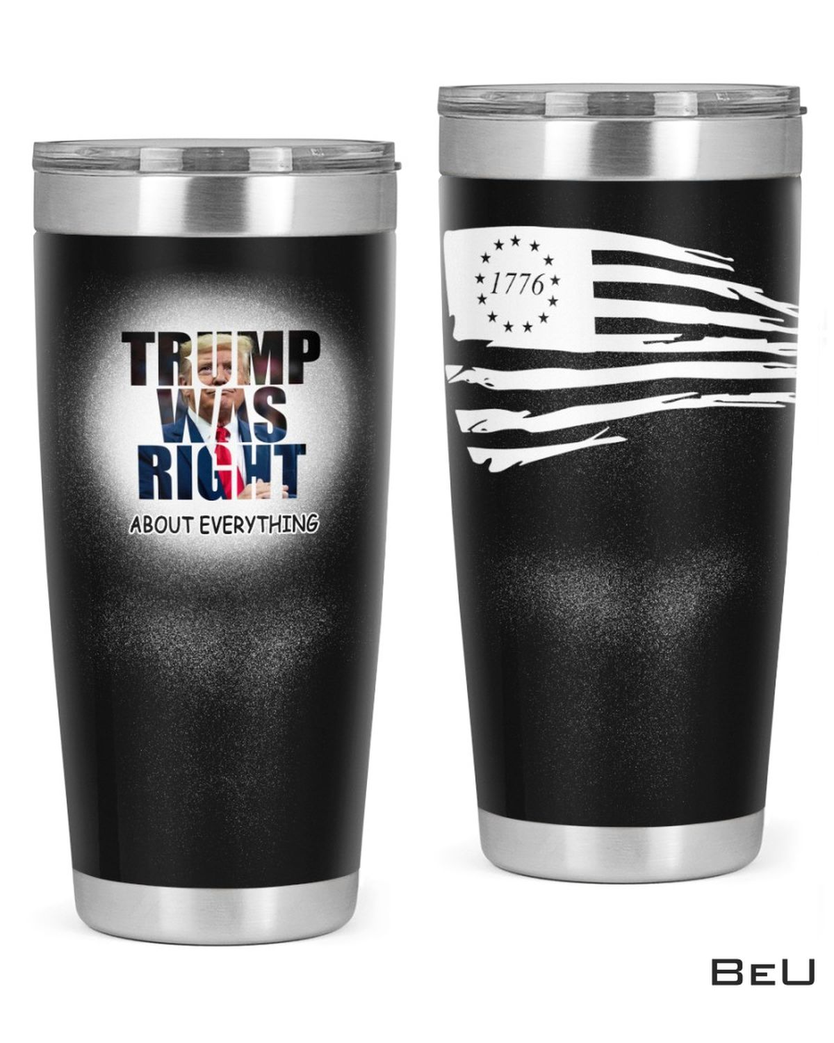 Trump Was Right About Everything 1776 Tumbler