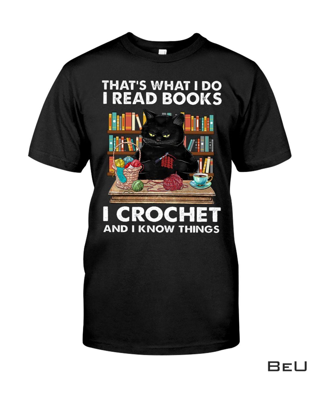 Black Cat That's What I Do I Read Books I Crochet Shirt