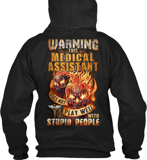 Warning this medical assistant does not play well with stupid people Skull hoodie