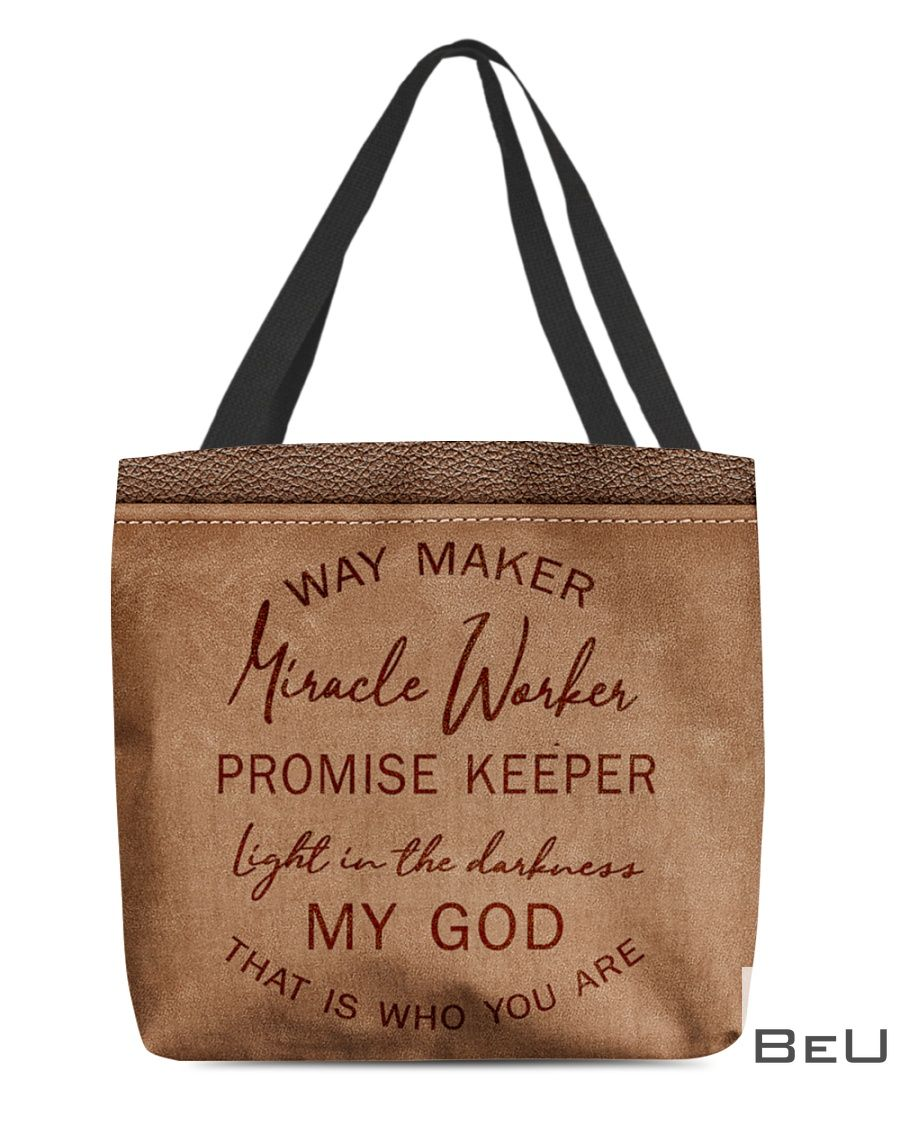 Way Maker Miracle worker promise keeper light in the darkness my god that is who you are leather tote bag