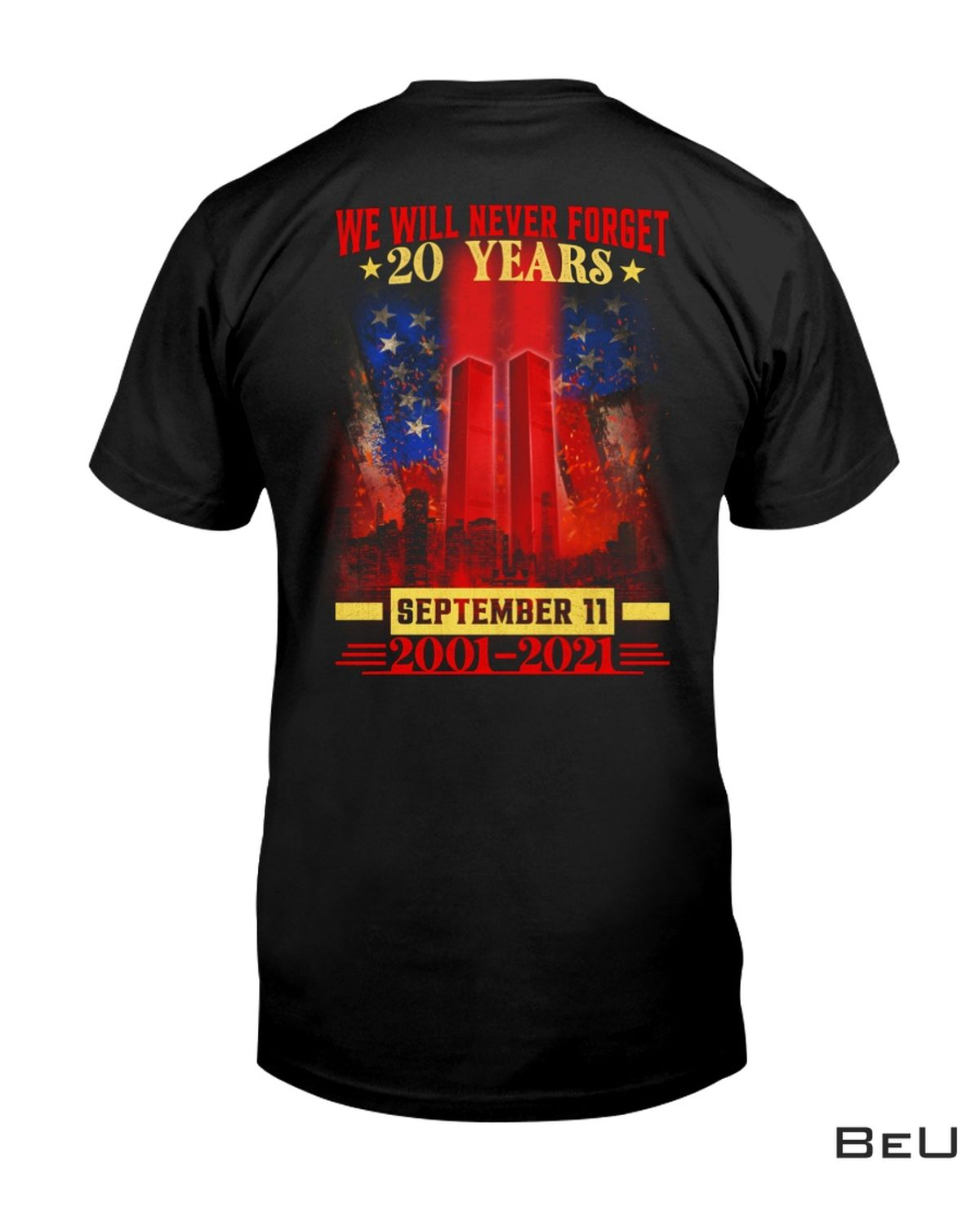We Will Never Forget 20 Years September 11 Shirt, hoodie, tank top