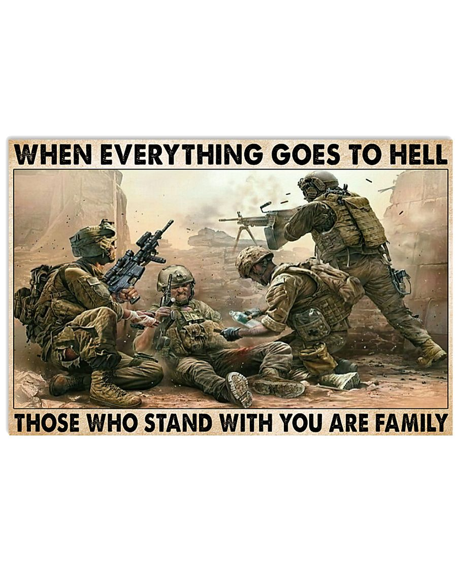 When Everything Goes To Hell Those Who Stand With You Are Family Veteran Poster 1