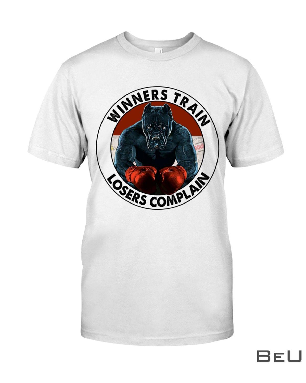 Winners Train Losers Complain Boxing Shirt