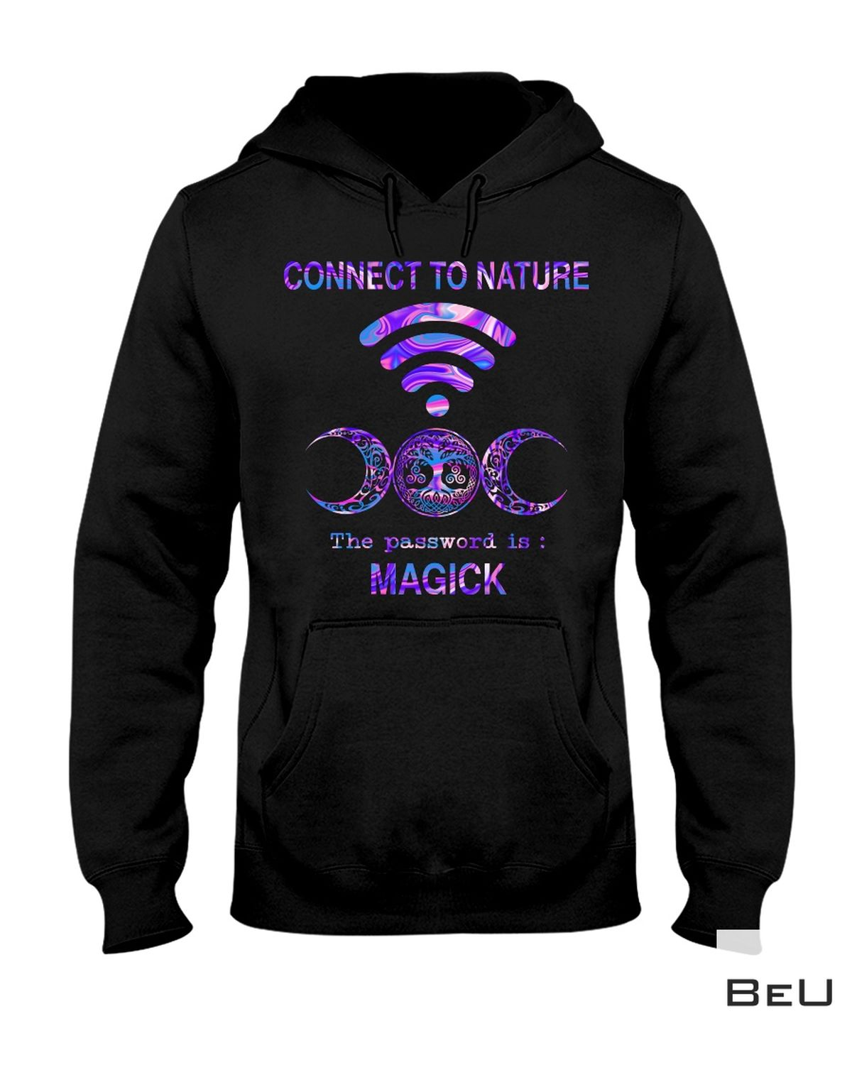 Witch Connect To Nature The Password Is Magick Shirtz
