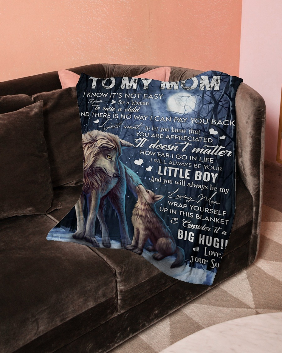 Wolf To My Mom I Will Always Be Your Little Boy And You Will Always Be My Loving Mom Fleece Blanket3