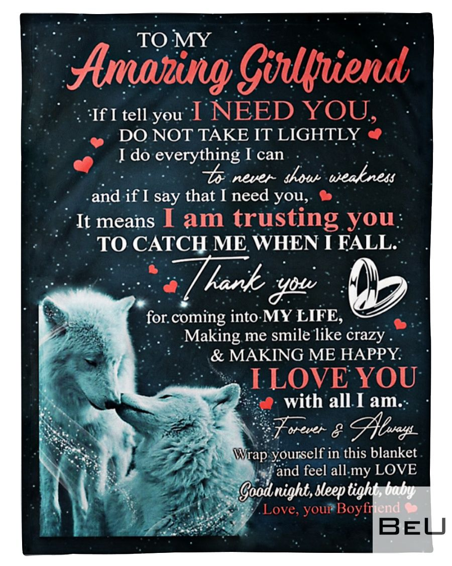 Wolf To my amazing girlfriend If I tell you I need you do not take it lightly fleece blanket_result