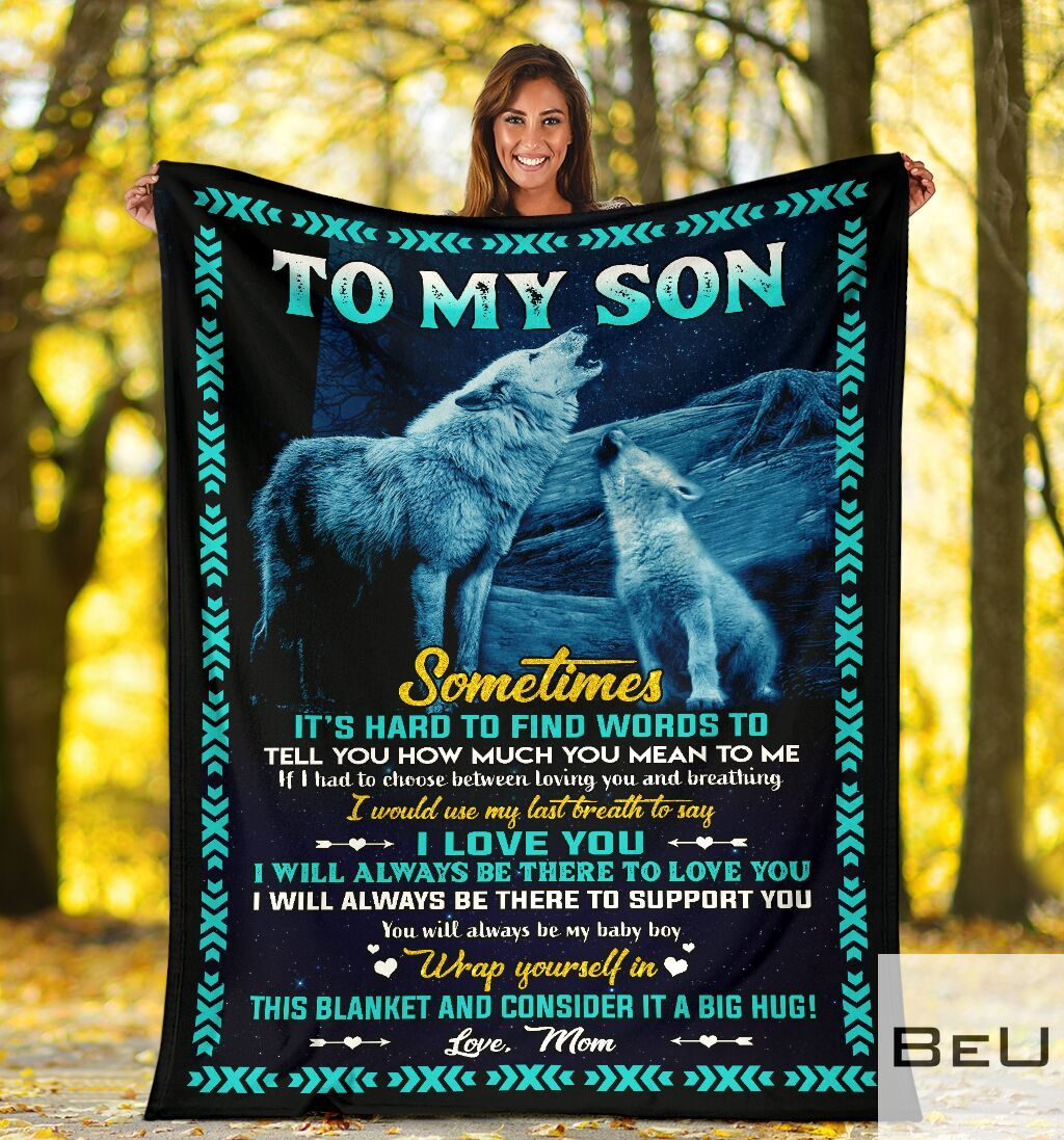 Wolf To my son Sometimes It's hard to find words to tell you how much you mean to me Mom fleece blanket