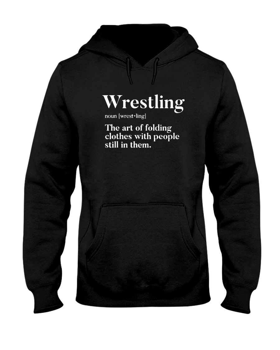 Wrestling The Art Of Folding Clothes With People Still In Them hoodie