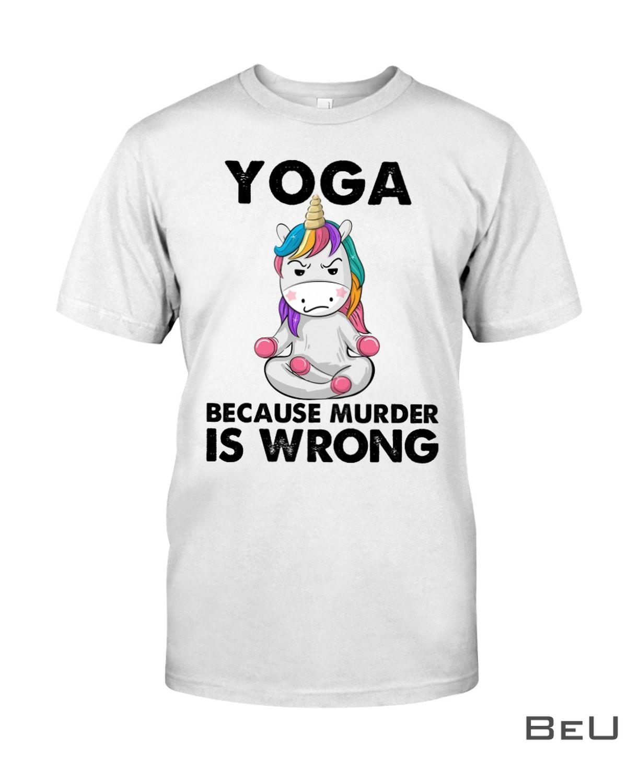 Yoga Because Murder Is Wrong Shirt
