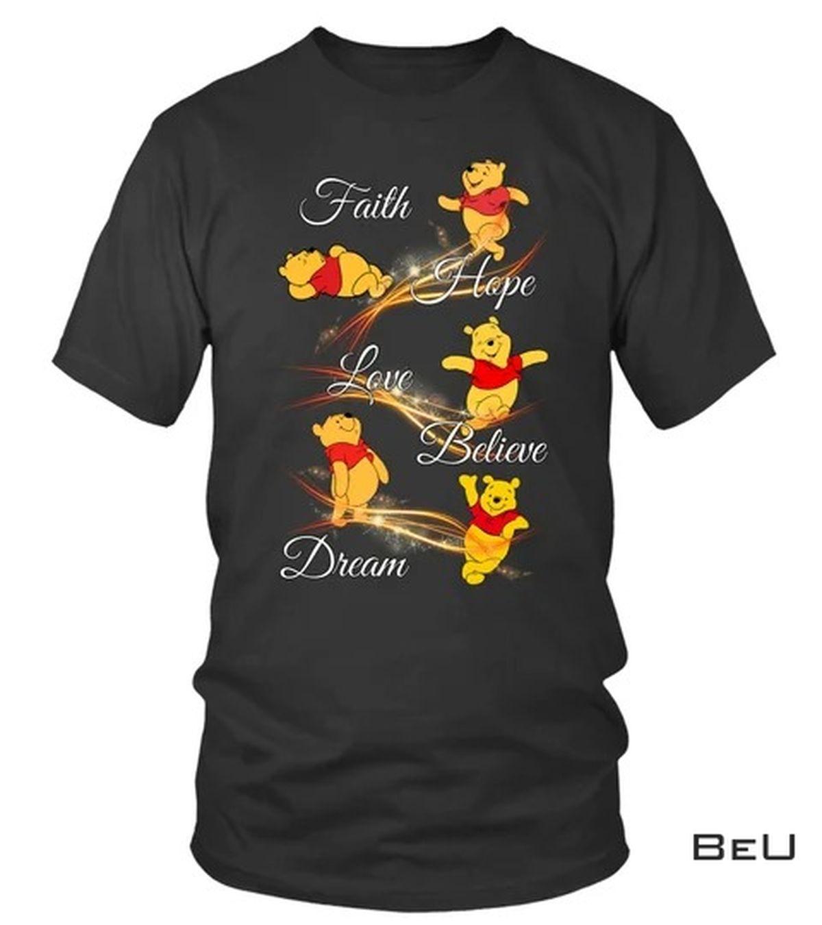 Winnie The Pooh Pooh Faith Hope Love Believe Dream Shirt, hoodie, tank top
