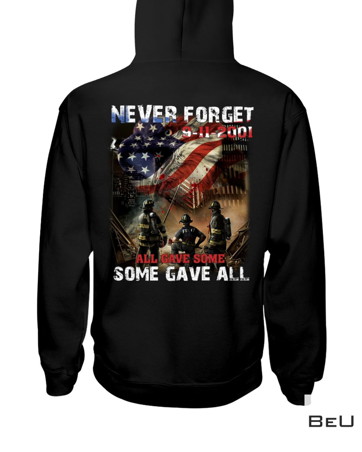 Print On Demand Never Forget 9-11-2001 All Gave Some Some Gave All Shirt, hoodie