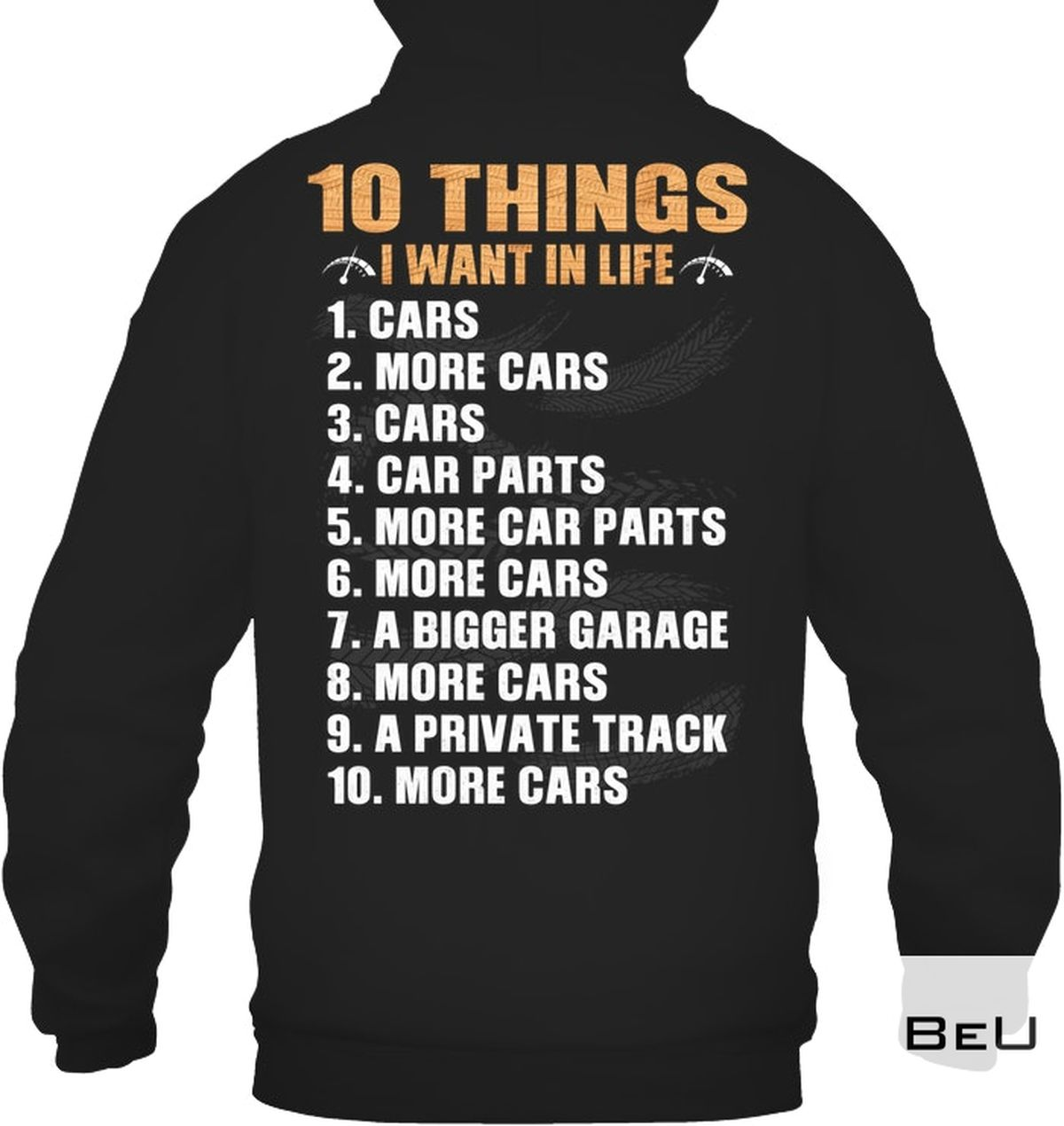 Great artwork! 10 Things I Want In Life Shirt