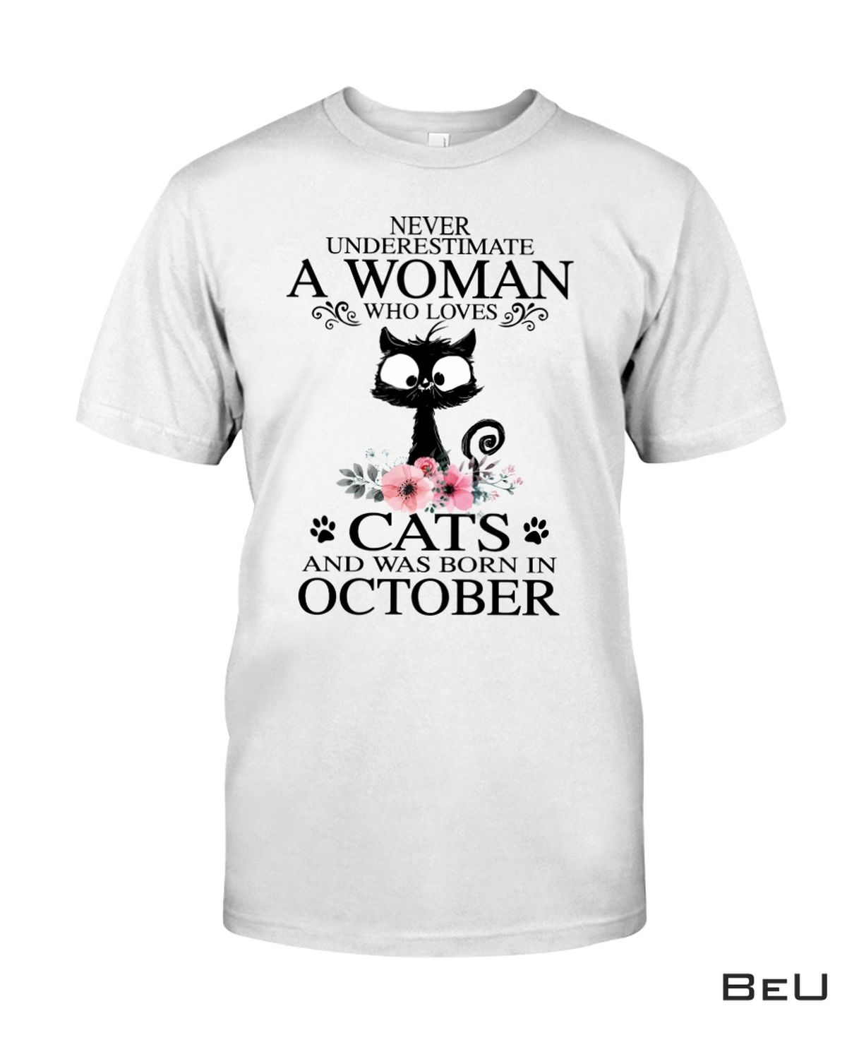 A Woman Who Loves Cats And Was Born In October Shirt