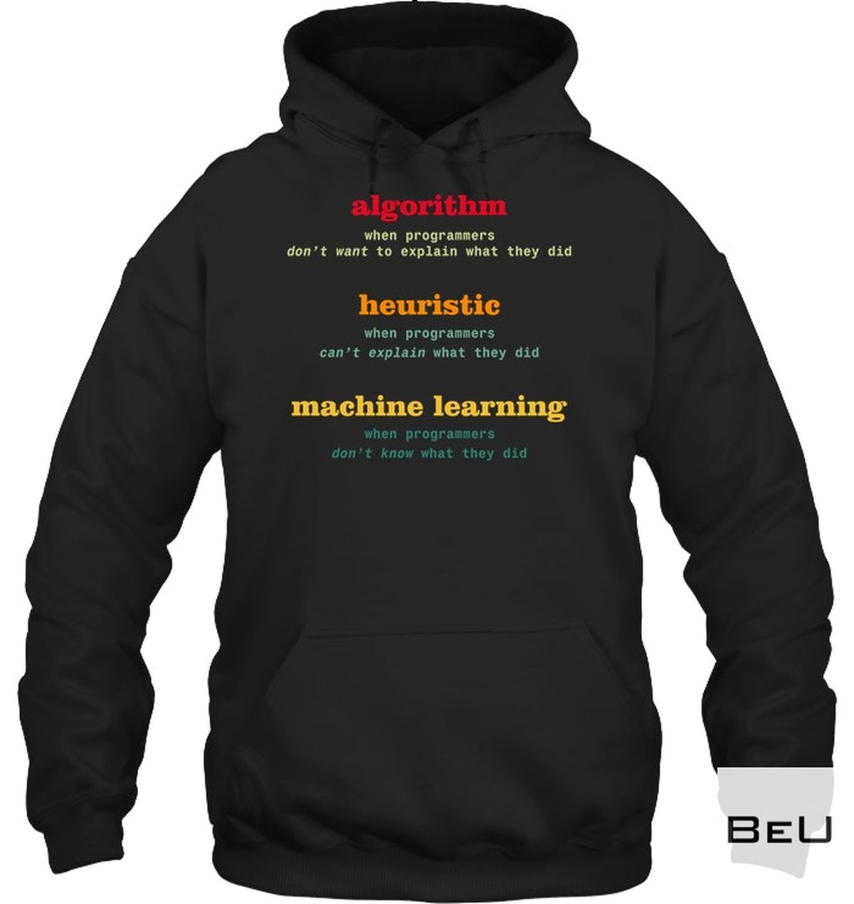 Very Good Quality Algorithm Heuristic Machine Learning Shirt