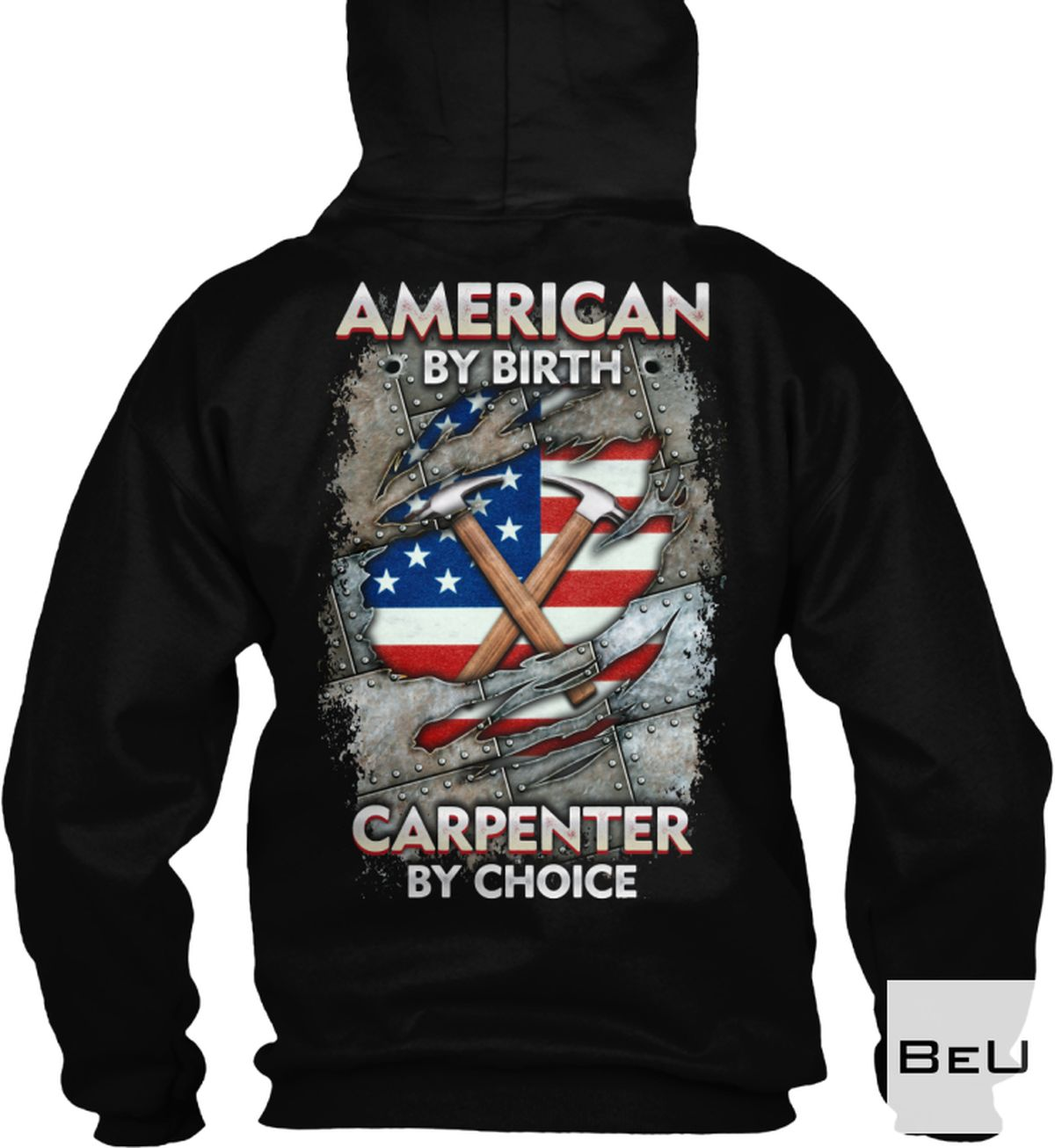 American By Birth Carpenter By Choice Shirt, hoodie