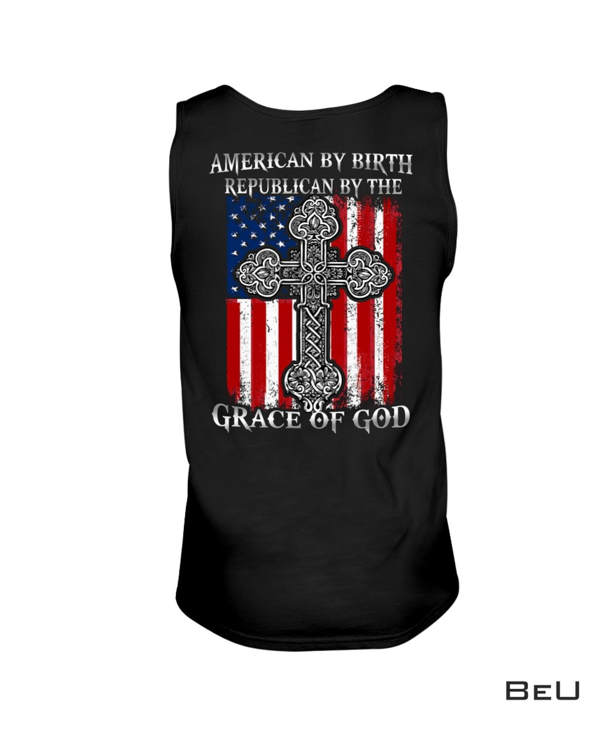 3D American By Birth Republican By The Grace Of God Shirt, hoodie, tank top