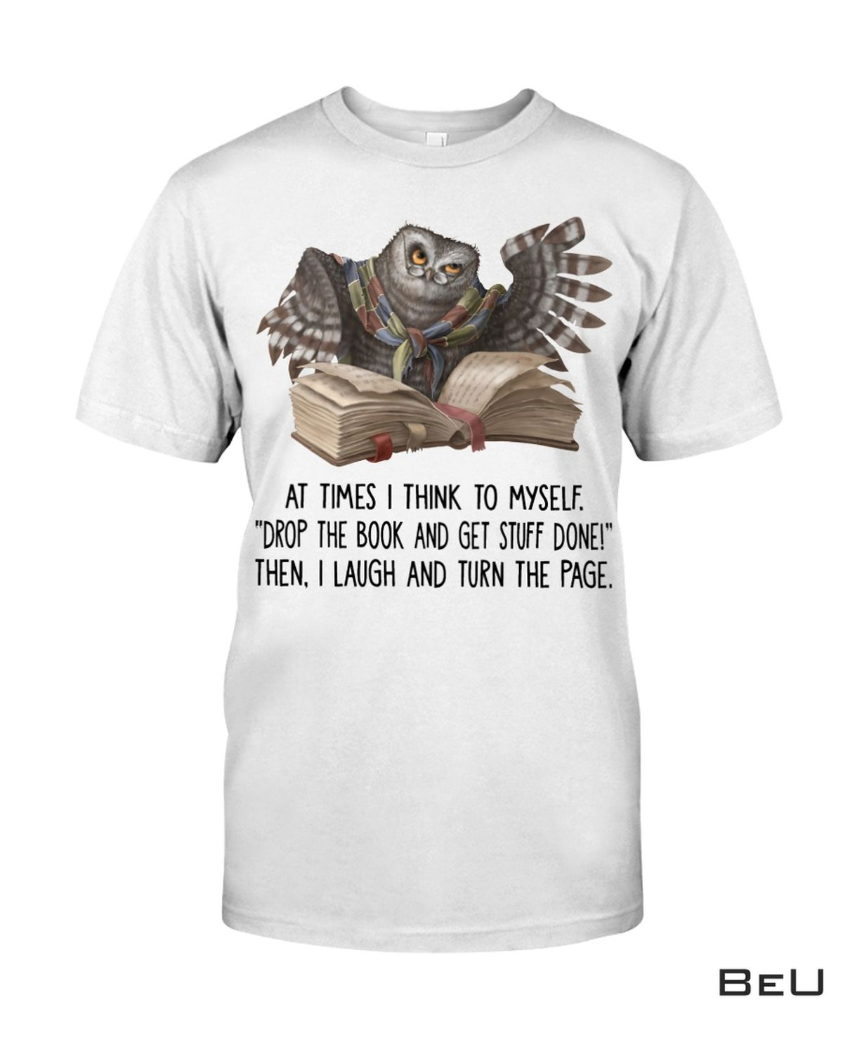 At Times I Think To Myself Owl & Book Shirt
