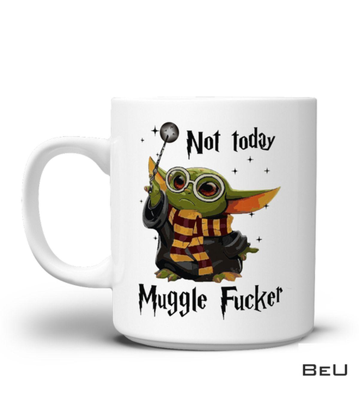 Baby Yoda Not Today Muggle Fucker Mug
