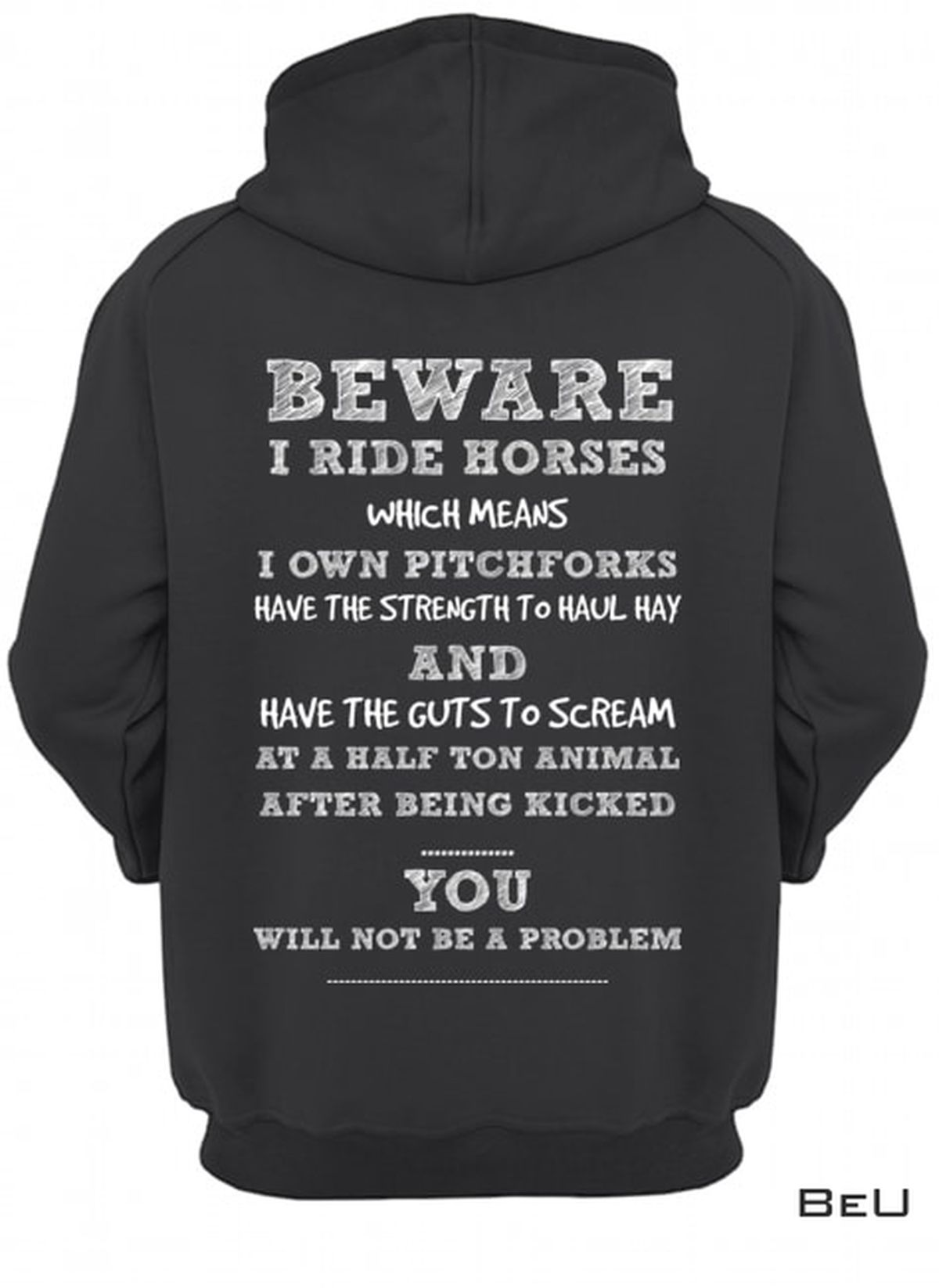 Clothing Beware I Ride Horses Which Means I Own Pitchforks Shirt