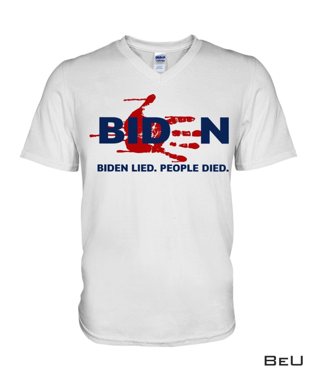 Biden Lie People Die Shirt b