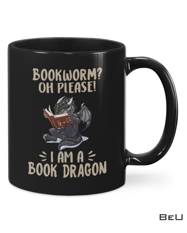 Bookworm Oh Please I'm A Book Dragon Mug